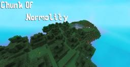 Chunk Of Normality - Survival Map - By IMynaar Minecraft