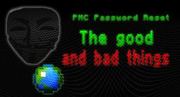 The PMC Password Reset The Good And Bad Things Minecraft Blog