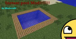 intstant Pool Mod!![1.1] Minecraft Mod
