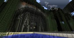 The Forgotten City(NOW WITH SCHEMATIC) Minecraft Map & Project