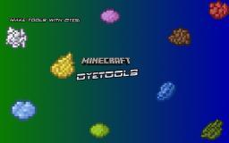 [V1.3] NEWER! 'DyeTools!' Mod for Mc 1.1 Minecraft Mod