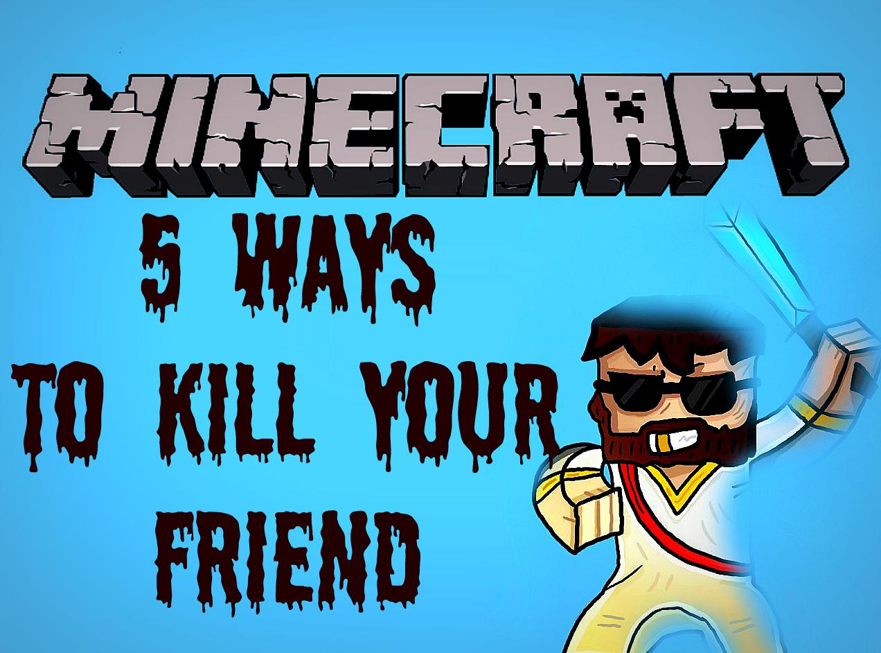 Minecraft 5 ways to kill your friend 70 minecraft 5 ways to kill your