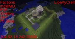 LibertyCraft ♦ Factions ♦ PVP ♦ Griefing ♦ 24/7 ♦ 75 Slots ♦ McMMo Minecraft Server