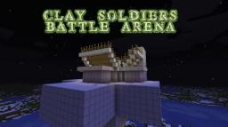 [Clay Soldiers] Battle To The Death Arena [Version 1.0] Minecraft