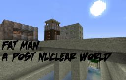 Fat Man - Post-nuclear adventure (fallout themed) Minecraft Map & Project