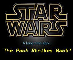 A long time ago: The Pack Strikes Back! ::Star Wars:: [+10000!!! Downloads]