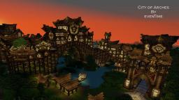 City of Arches by evenTime [MAP DOWNLOAD LINK] Minecraft