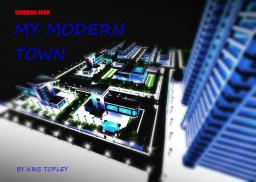 MY MODERN TOWN Minecraft Map & Project