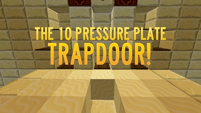 10 pressure plate trapdoor