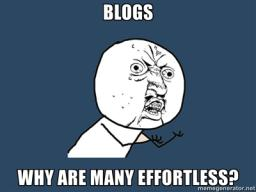 Rant: Effortless Blogs