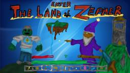 [ADV] [EPIC] THE LAND OF ZEPHER