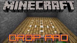 Drop Pad Tutorial Minecraft Map & Project