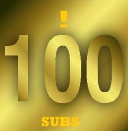 100 SUBS!