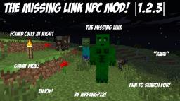 The Missing Link (In your Game Soon!) |1.2.3| Minecraft Mod
