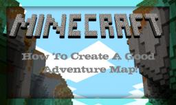 How To Create A Good Adventure Map! Minecraft Blog