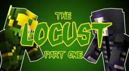 The Locust - Part 1 Minecraft Blog