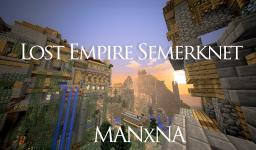 PART 1. CUSTOM MAP/ AVENTURE - Lost Empire Semerknet - MANxNA Minecraft Map & Project