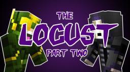 The Locust - Part 2 Minecraft