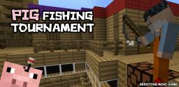 Pig Fishing Tournament Minecraft Project
