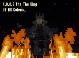 K.O.A.G. the King of All Golems Minecraft