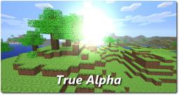 True Alpha - A tribute to the good ol' days Minecraft Texture Pack