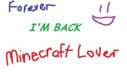 I'm Back :D Minecraft Blog Post