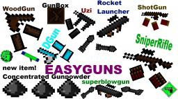 EasyGuns (finished) new surprice!!!! Minecraft Mod