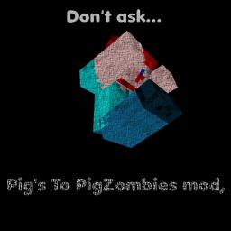 Pigs to PigZombies mod