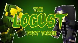 The Locust - Part 3 Minecraft Blog