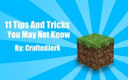 11 Tips And Tricks You May Not Know (Vol. 1)