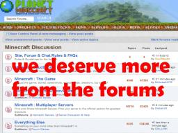 we deserve more from the forums [a little rantish] Minecraft Blog