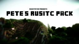 Pete's rusitc pack Minecraft Texture Pack