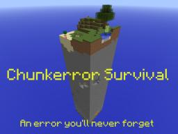 Chunkerror Survival {ORIGINAL} Minecraft Map & Project