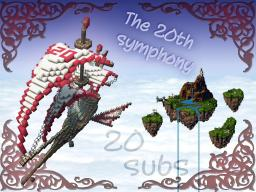 The 20th Symphony ( A Token of appreciation to my 20 subscribers Minecraft Map & Project