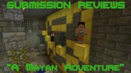 Submission Review: A Mayan Adventure - Adventure Map