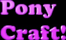 Pony Craft [For A freind] Minecraft Texture Pack
