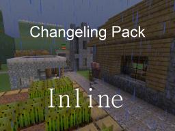 ChangelingPack #9 Inline Minecraft Texture Pack