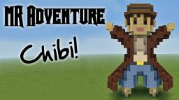 Mr. Adventure Chibi ! Minecraft