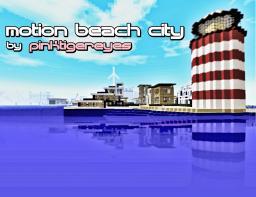 MOTION BEACH CITY Minecraft Map & Project