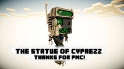 The Statue of Cyprezz (Thank you Cyprezz) Minecraft Project