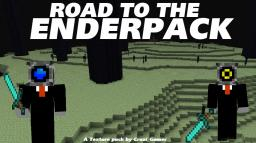 Road To The Enderpack [1.2.5] [1.3 Snapshots]