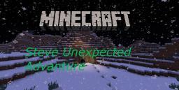 Steve's Unexpected Advanture Set! Minecraft Map & Project
