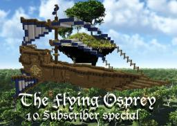 10 Sub special- The Flying Osprey - WITH DOWNLOAD Minecraft Map & Project