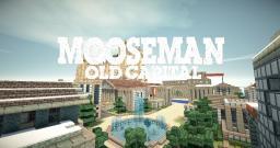 Mooseman Old_Capital Minecraft Map & Project