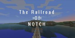 The Railroad Of Notch Project Minecraft Map & Project