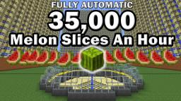 Fully Automatic Farm 35,000 Melon Slices An Hour Minecraft Map & Project