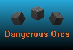 Dangerous Ores (Requires ModLoader) Minecraft Mod