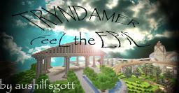 TRYNDAMER by aushilfsgott Minecraft Project