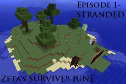 Zeta's SURVIVE!! -June- Episode 1- Stranded Minecraft