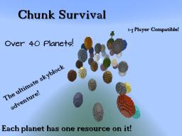 Chunk Survival - Planet Skyblock Survival - 1-3 Player adventure! Minecraft Project
